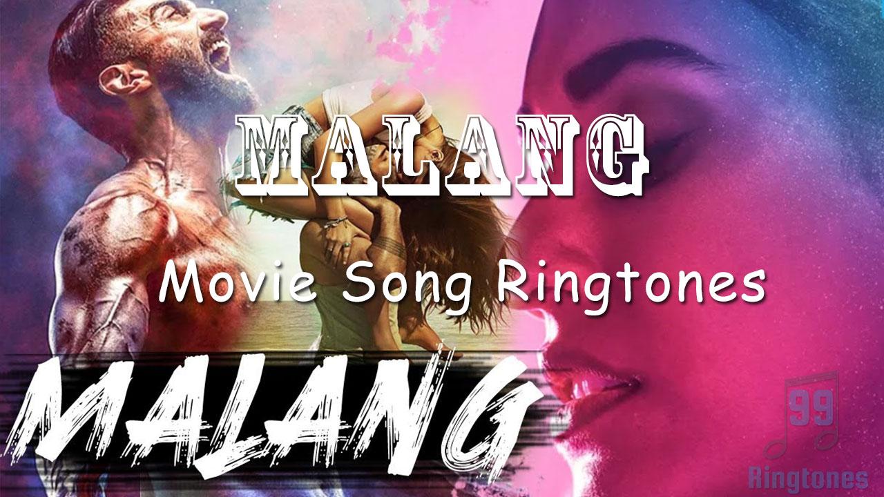 Malang 2020 Hindi Movie Songs Ringtone Malang Hindi Movie Ringtones 99ringtones